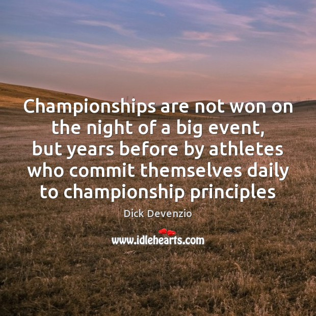 Championships are not won on the night of a big event, but Image