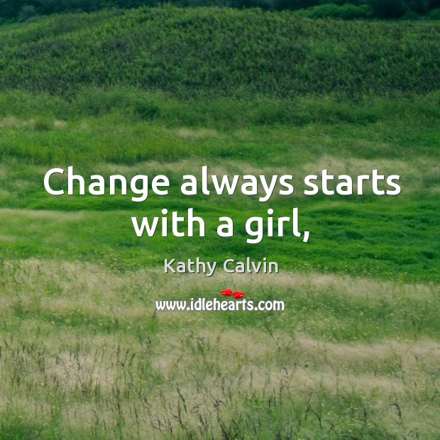 Change always starts with a girl, Image