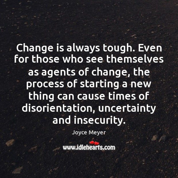 Image, Change is always tough. Even for those who see themselves as agents