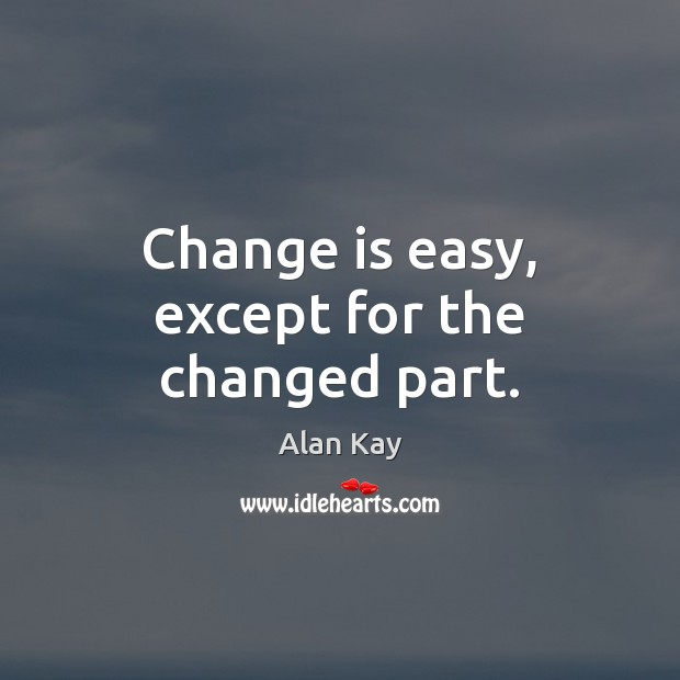 Image, Change is easy, except for the changed part.