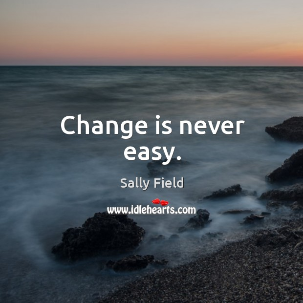 Image, Change is never easy.