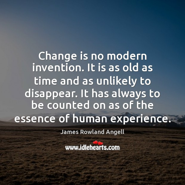 Change is no modern invention. It is as old as time and Image