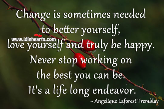 Change Is Sometimes Needed To Better Yourself