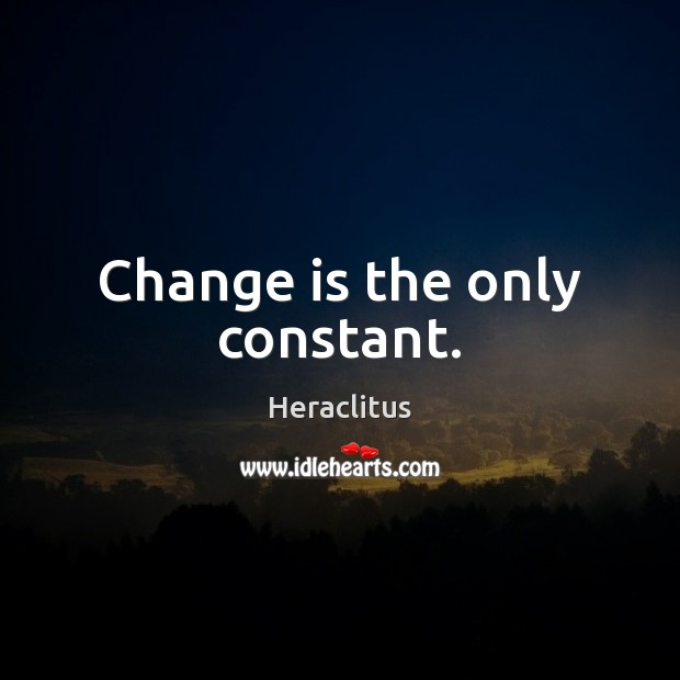 business now change is the only constant essay Change is the only constant essay help - change is the only constant essay helpessay competitions 2014 for scholarships xps logan: november 20, 2017 short essay on the important functions of an ecosystem change is the only constant essay help - honda centralcommon app essay checker job essay by filipino writers gabriel.