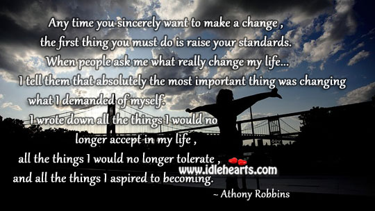 Raise your standards to make a change Positive Quotes Image