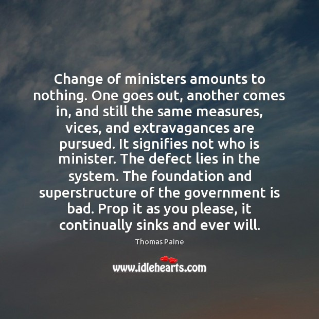 Image, Change of ministers amounts to nothing. One goes out, another comes in,