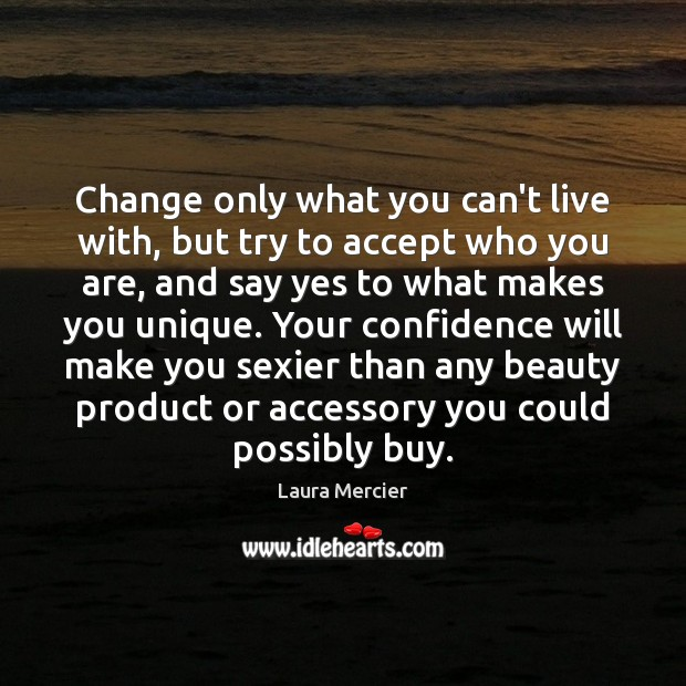 Image, Change only what you can't live with, but try to accept who
