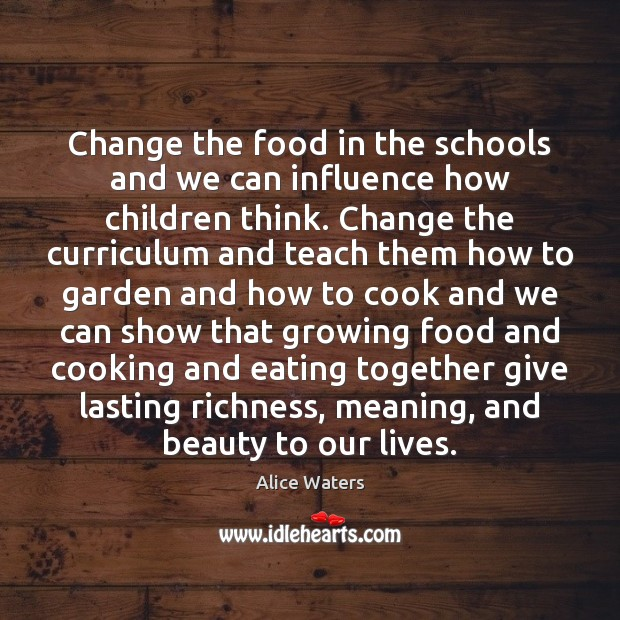 Image, Change the food in the schools and we can influence how children