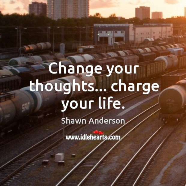 Change your thoughts… charge your life. Image