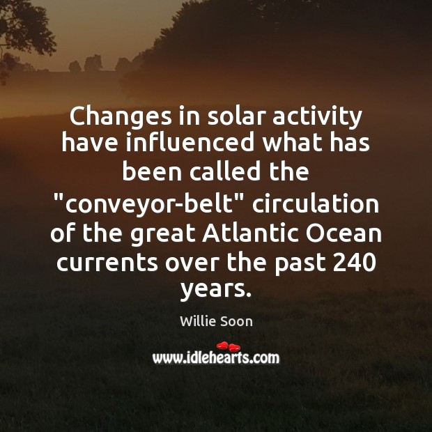 "Image, Changes in solar activity have influenced what has been called the ""conveyor-belt"""