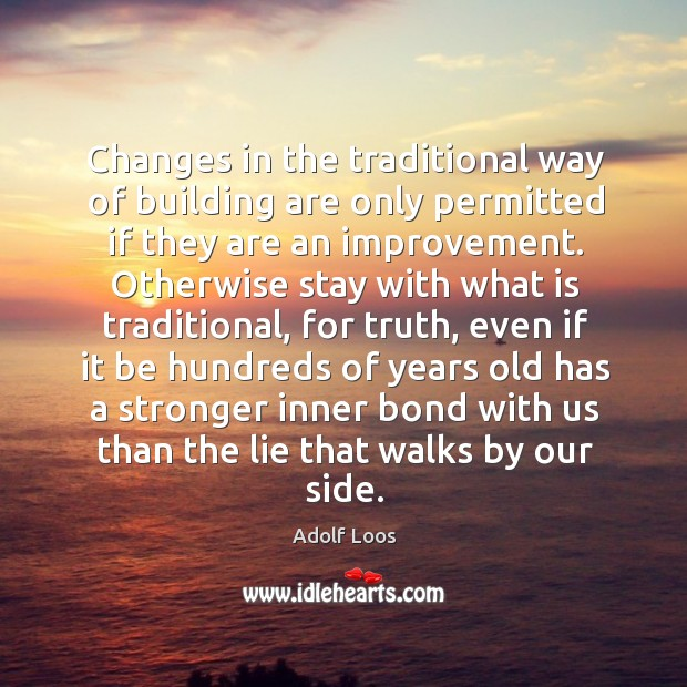 Image, Changes in the traditional way of building are only permitted if they are an improvement.