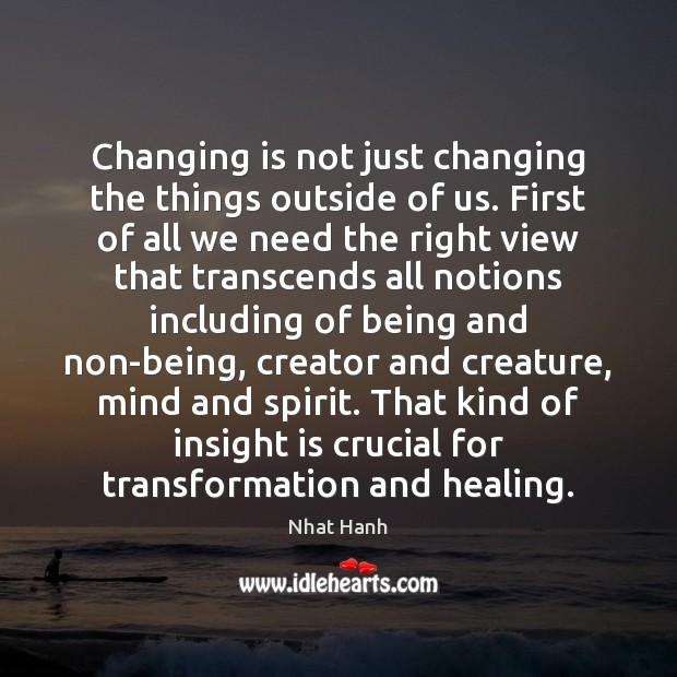 Image, Changing is not just changing the things outside of us. First of