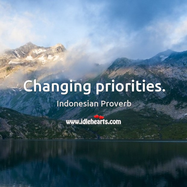 Changing priorities. Indonesian Proverbs Image