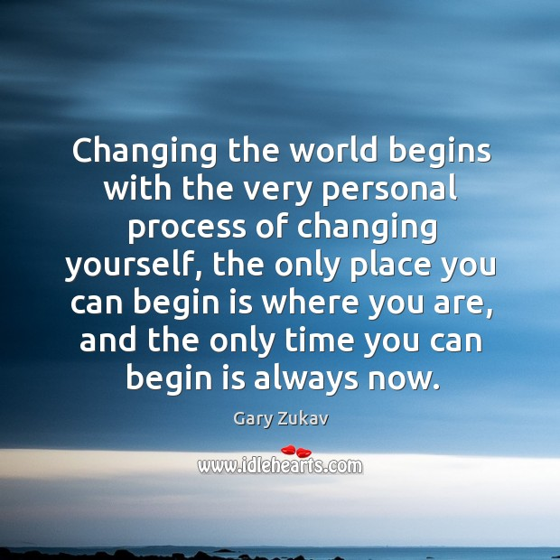 Changing the world begins with the very personal process of changing yourself, Image