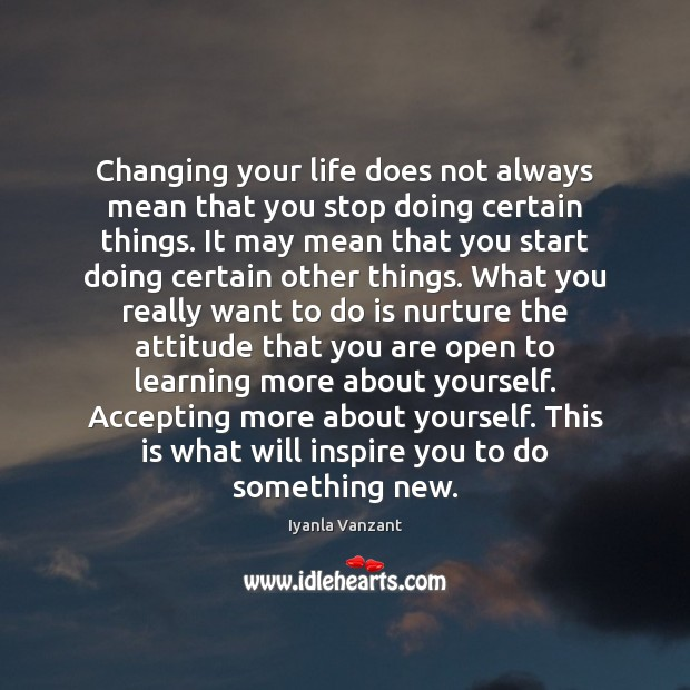 Image, Changing your life does not always mean that you stop doing certain