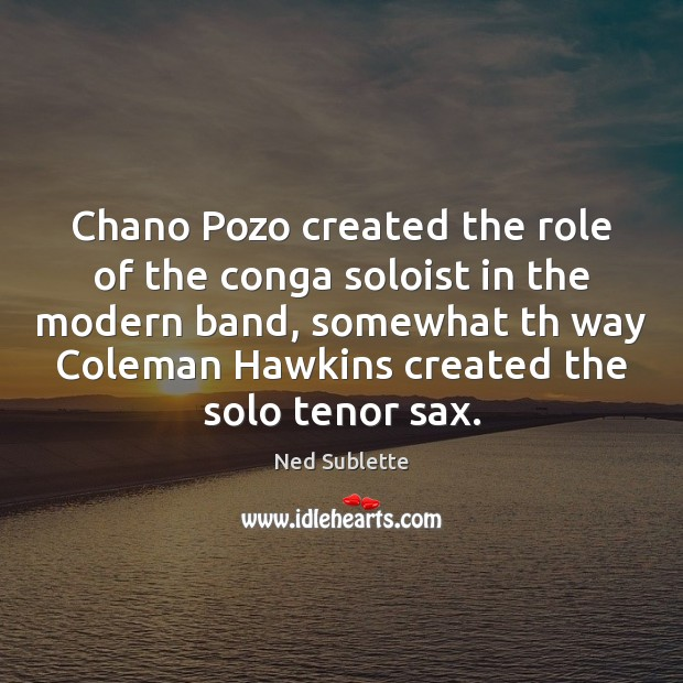 Chano Pozo created the role of the conga soloist in the modern Image