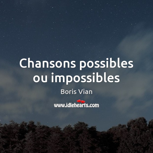Image, Chansons possibles ou impossibles