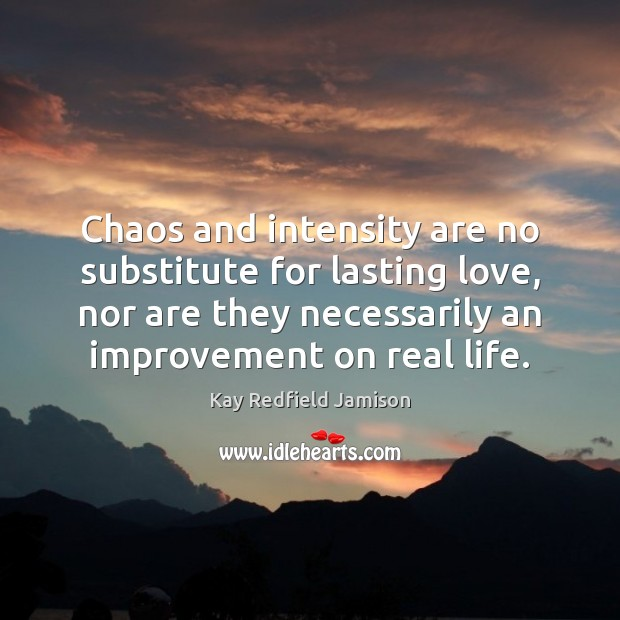 Chaos and intensity are no substitute for lasting love, nor are they Image
