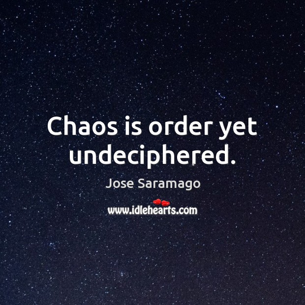 Image, Chaos is order yet undeciphered.