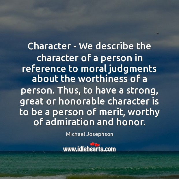 Image, Character – We describe the character of a person in reference to