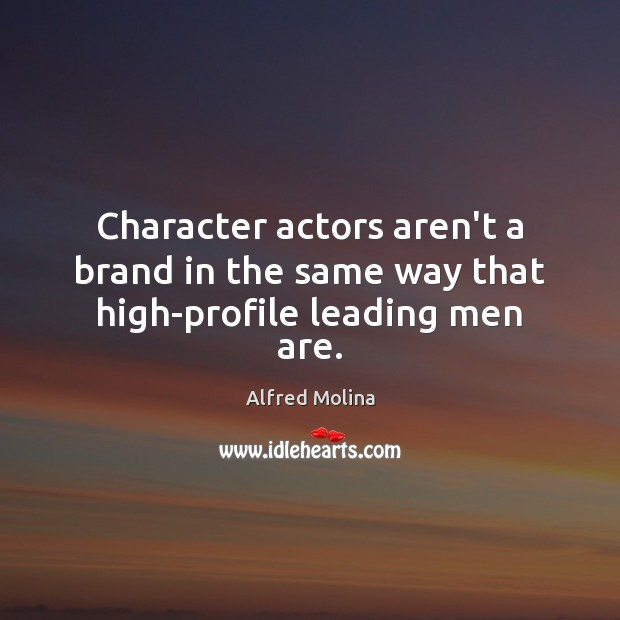 Image, Character actors aren't a brand in the same way that high-profile leading men are.