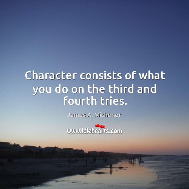 Image, Character consists of what you do on the third and fourth tries.