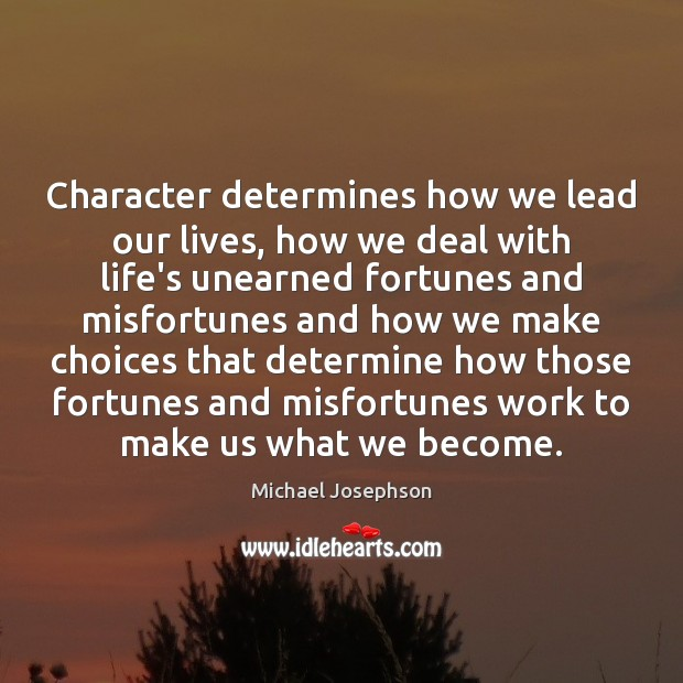 Image, Character determines how we lead our lives, how we deal with life's