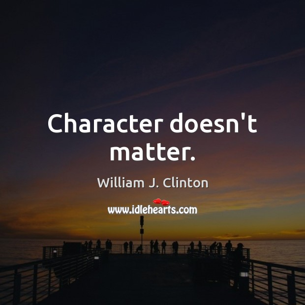 Character doesn't matter. Image