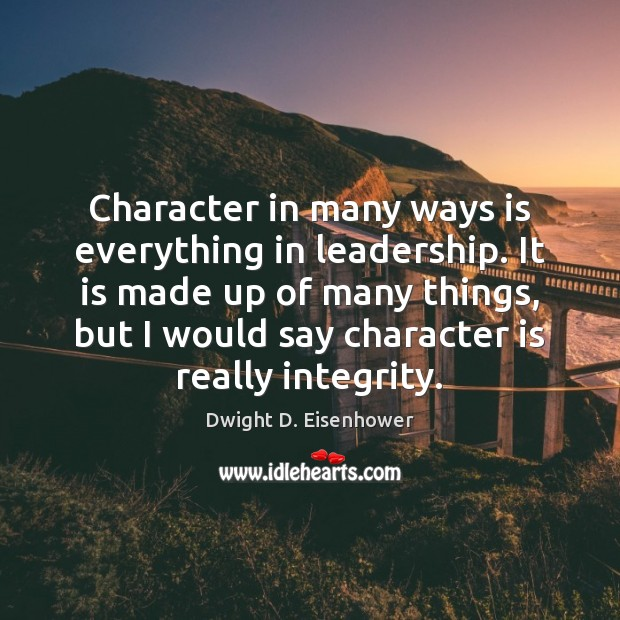 Image, Character in many ways is everything in leadership. It is made up