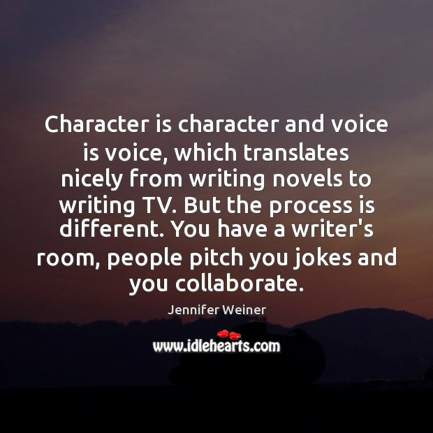 Character is character and voice is voice, which translates nicely from writing Image