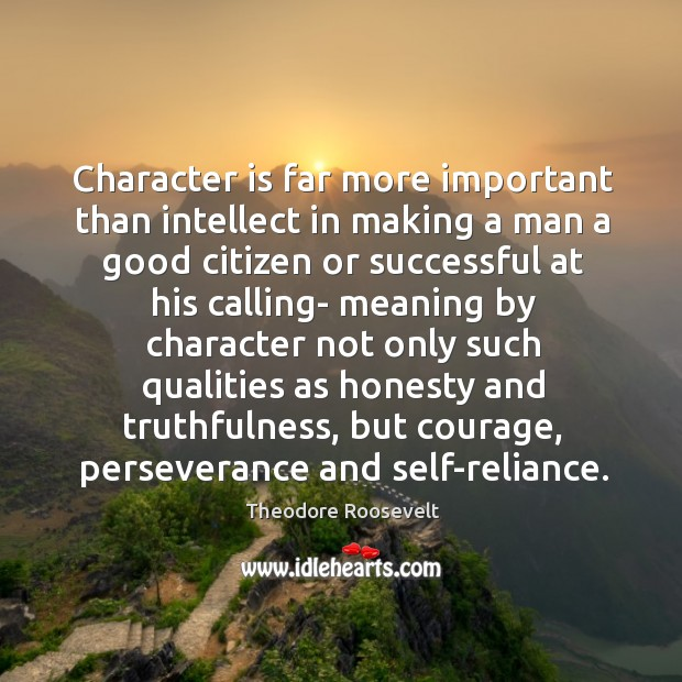 Image, Character is far more important than intellect in making a man a