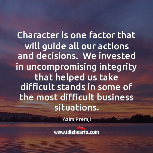 Image, Character is one factor that will guide all our actions and decisions.