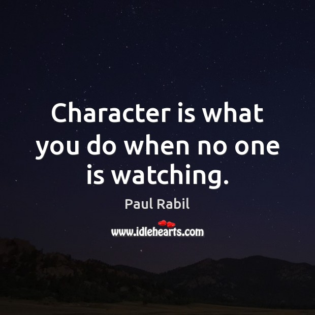 Character is what you do when no one is watching. Character Quotes Image
