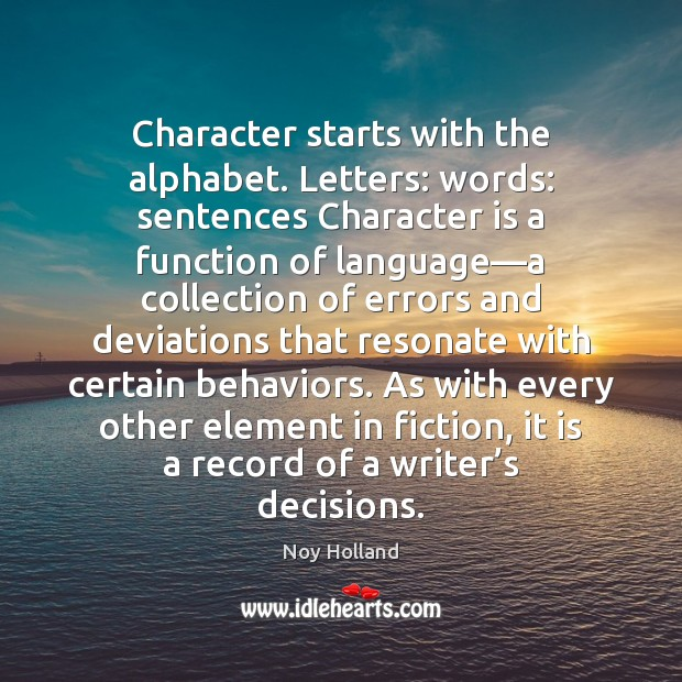 Character starts with the alphabet. Letters: words: sentences Character is a function Image