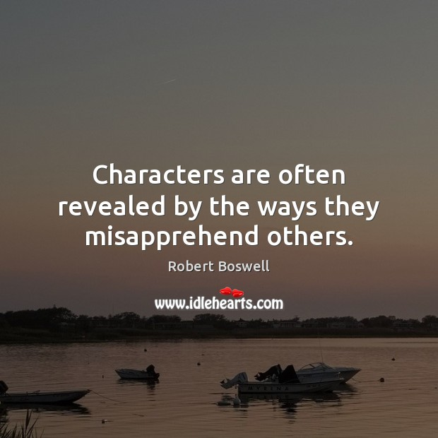 Characters are often revealed by the ways they misapprehend others. Image