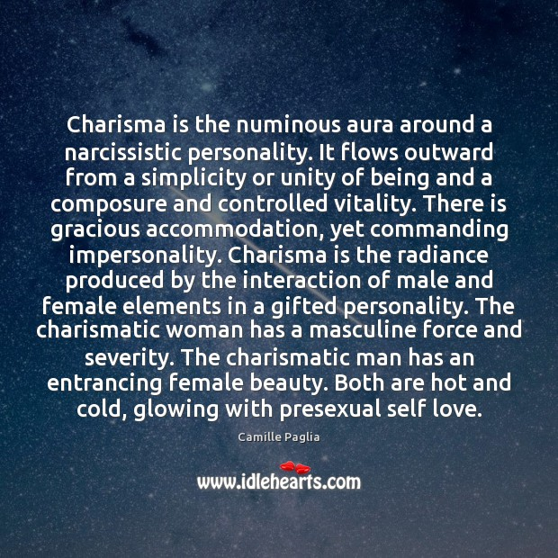 Image, Charisma is the numinous aura around a narcissistic personality. It flows outward