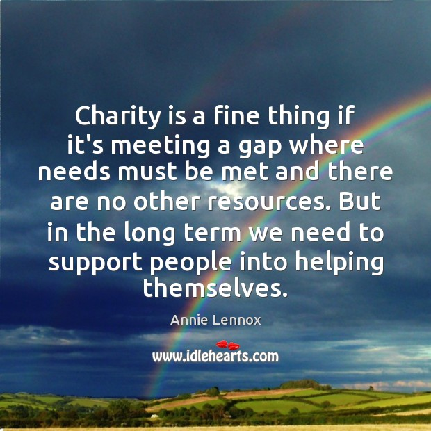 Charity is a fine thing if it's meeting a gap where needs Charity Quotes Image