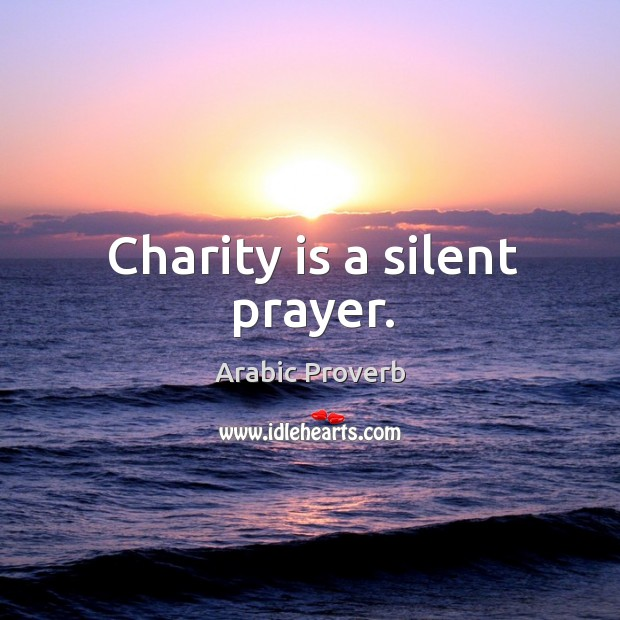 Charity is a silent prayer. Arabic Proverbs Image