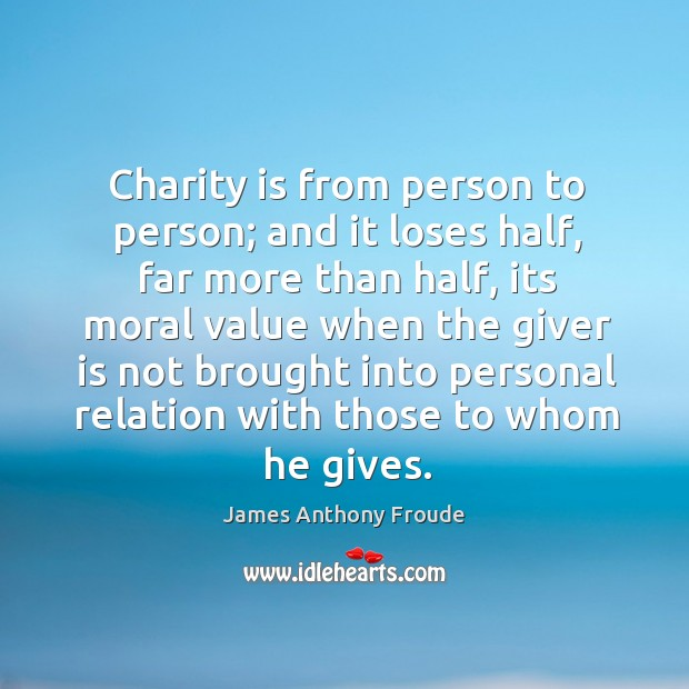 Image, Charity is from person to person; and it loses half, far more