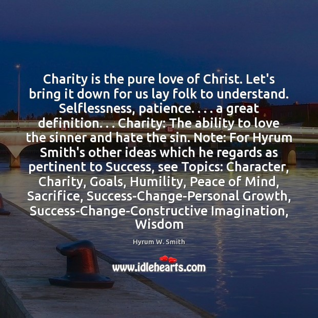 Charity is the pure love of Christ. Let's bring it down for Charity Quotes Image