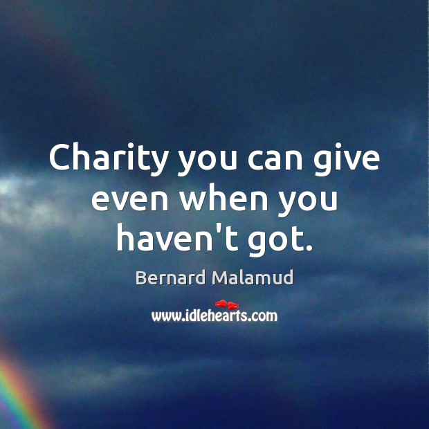 Charity you can give even when you haven't got. Image