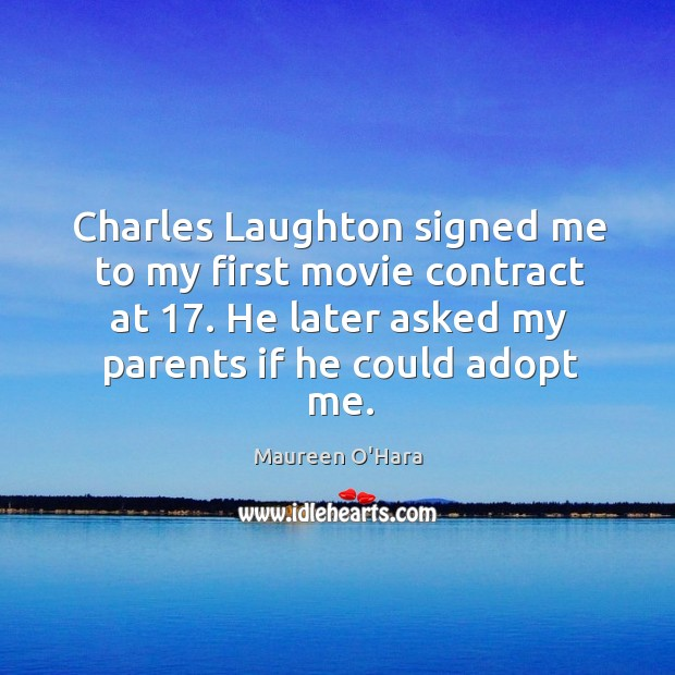 Image, Charles laughton signed me to my first movie contract at 17. He later asked my parents if he could adopt me.
