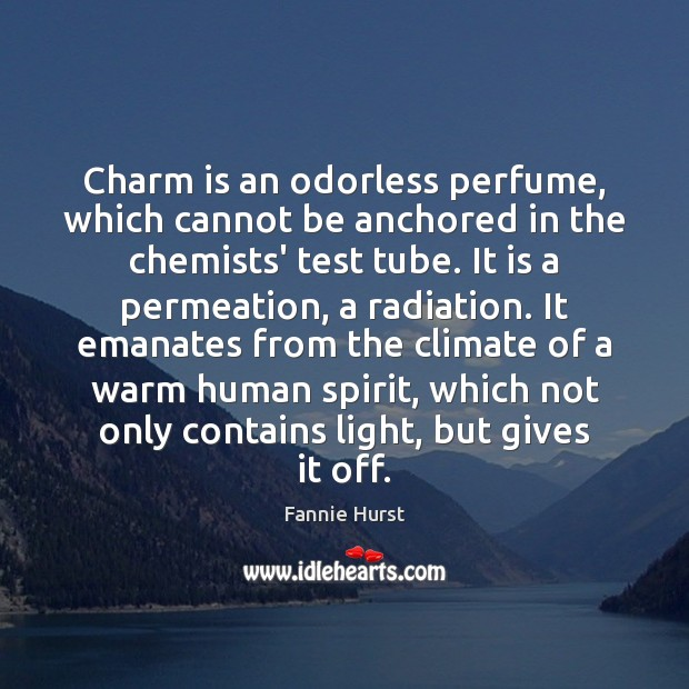 Charm is an odorless perfume, which cannot be anchored in the chemists' Image