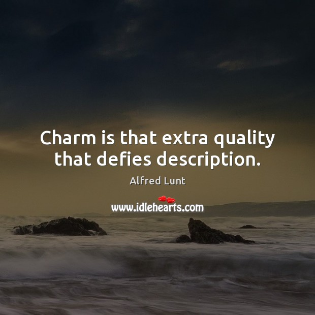 Image, Charm is that extra quality that defies description.