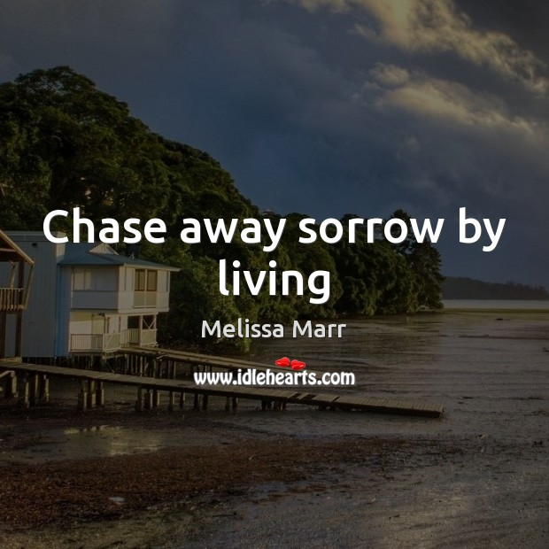 Chase away sorrow by living Image