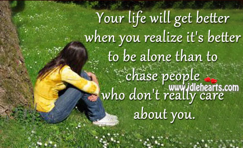 Your Life Will Get Better When You Realize It's Better To Be Alone