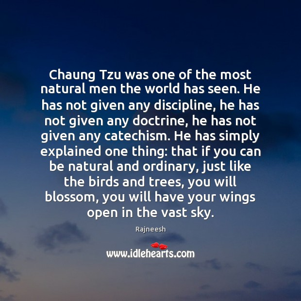 Image, Chaung Tzu was one of the most natural men the world has