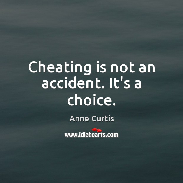 Image, Cheating is not an accident. It's a choice.