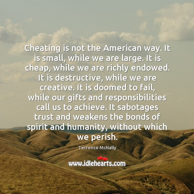 Cheating is not the American way. It is small, while we are Image