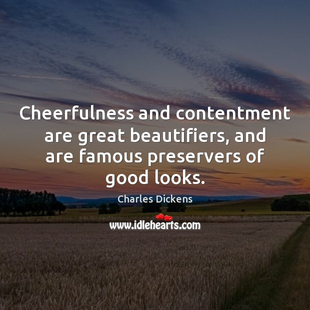 Image about Cheerfulness and contentment are great beautifiers, and are famous preservers of good